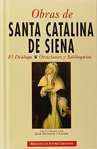 Obras de Santa Catalina de Siena: El diálogo. Oraciones y Soliloquios NORMAL: Amazon.es: Santa Catalina de Siena: Libros