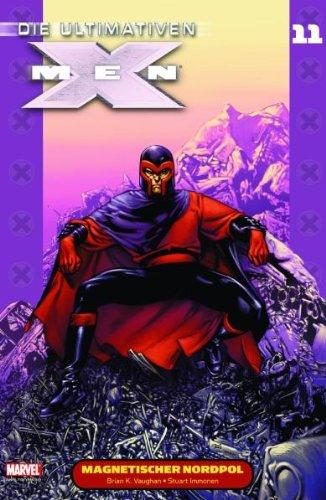 Die Ultimativen X-Men, Bd. 11: Magnetischer Nordpol