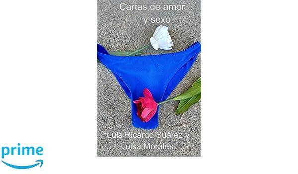 Cartas de amor y sexo (Spanish Edition): Luis Ricardo Suárez ...