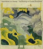img - for Heat Waves in a Swamp: The Paintings of Charles Burchfield book / textbook / text book