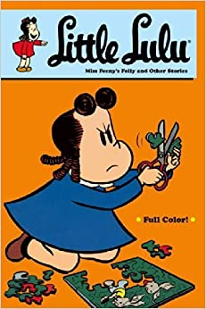 Little Lulu: Miss Feenys Folly And Other Stories by Stanley, John (2009)