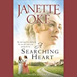 A Searching Heart: Prairie Legacy, Book 2   Janette Oke