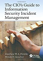 The CIO's Guide to Information Security Incident Management Front Cover