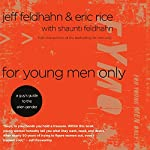 For Young Men Only: A Guys Guide to the Alien Gender | Jeff Feldhahn,Eric Rice