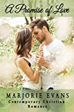 Contemporary Christian Romance: A Promise of Love