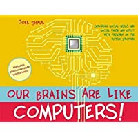 Our Brains Are Like Computers!: Exploring Social Skills and Social Cause: Exploring Social Skills and Social Cause and…