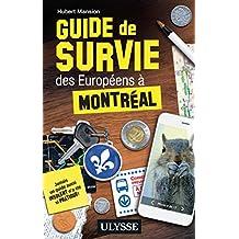 Guide de survie des Européens à Montréal (French Edition)