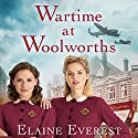 Wartime at Woolworths Audiobook by Elaine Everest Narrated by To Be Announced