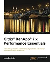 Citrix XenApp 7.x Performance Essentials Front Cover