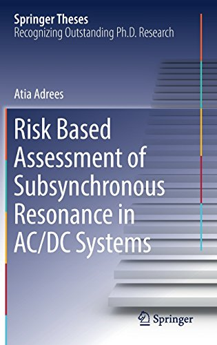 Risk Based Assessment of Subsynchronous Resonance in AC/DC Systems (Springer Theses)