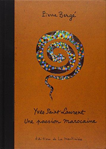 Yves Saint Laurent : Une passion marocaine ~ Pierre Bergé