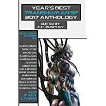 Year's Best Transhuman SF 2017 Anthology (English Edition)