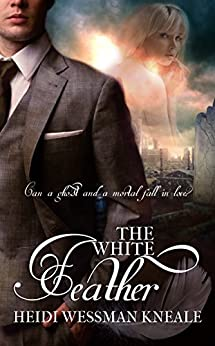 The White Feather by [Wessman Kneale, Heidi]