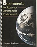 Experiments to Study Our Atmospheric Environment, Businger, Steven, 0133692329