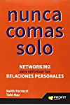 https://libros.plus/nunca-comas-solo-networking-para-optimizar-tus-relaciones-personales/