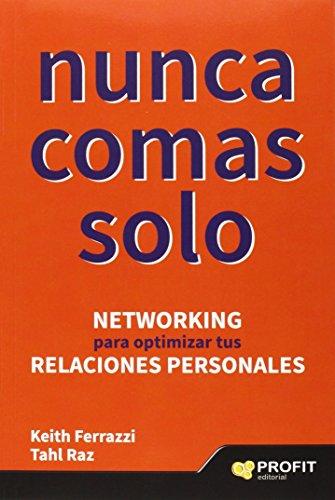 Nunca comas solo: Networking para optimizar tus relaciones personales