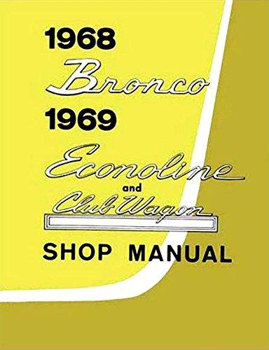 - 1968 FORD BRONCO And ECONOLINE VAN REPAIR SHOP & SERVICE MANUAL Covers Roadster, Bronco Wagon, E-100, E-200, E-300, Club Wagon