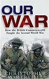 Our War, Christopher Somerville, 0304367176