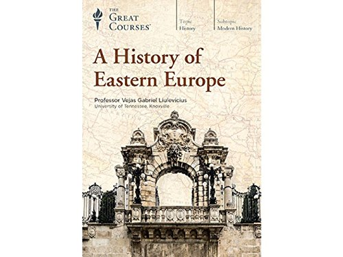 A History of Eastern Europe by The Great Courses (Teaching Company)