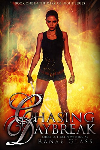 Chasing Daybreak (Dark of Night Book 1) by [Glass, Ranae, Ficklin, Sherry]