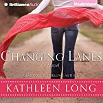 Changing Lanes: A Novel | Kathleen Long