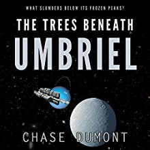 The Trees Beneath Umbriel Audiobook by Chase Dumont Narrated by Chase Dumont