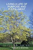 Living a Life of Purpose and Fulfillment, Phyllis G. McDaniel, 110570792X