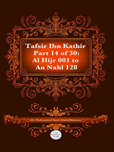 The Quran With Tafsir Ibn Kathir Part 14 of 30: Al Hijr 001 To An Nahl 128