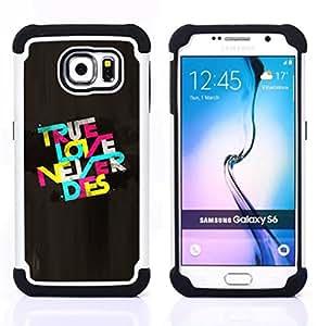 For Samsung Galaxy S6 G9200 - True Love Never Dies Quote Text Colorful /[Hybrid 3 en 1 Impacto resistente a prueba de golpes de protecci????n] de silicona y pl????stico Def/ - Super Marley Shop -