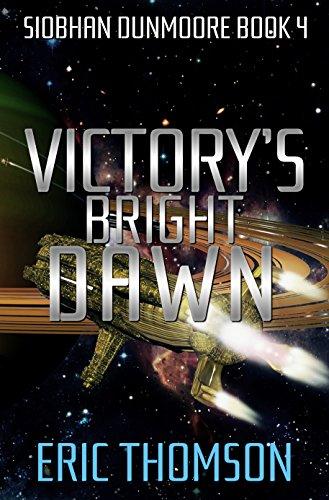 Victory's Bright Dawn (Siobhan Dunmoore Book 4)