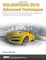SOLIDWORKS 2016 Advanced Techniques Front Cover