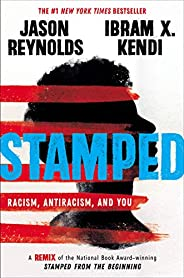 Stamped: Racism, Antiracism, and You: A Remix of the National Book Award-winning Stamped from the Beginning (E