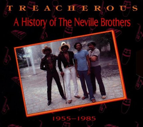 Price comparison product image Treacherous: A History Of The Neville Brothers,  1955 - 1985