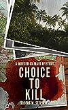 Choice to Kill: A Murder on Maui Mystery offers