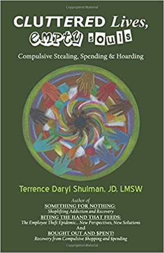 Cluttered Lives, Empty Souls: Compulsive Stealing, Spending, and ...