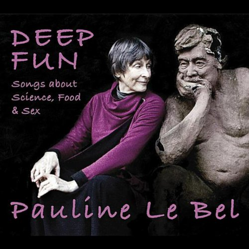 Deep Fun: Songs about Science, Food and Sex -