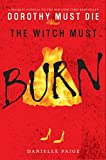 The Witch Must Burn: A Prequel Novella (Dorothy Must Die series Book 2)