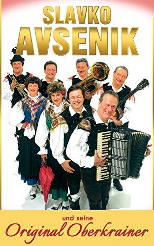 Slavko Avsenik und seine Original Oberkrainer: ein europäisches Musikphänomen aus Oberkrain (German Edition)