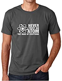 Never Trust an Atom They Make Up Everything Men's T-Shirt