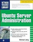 Ubuntu Server Administration (Network Professional's Library)