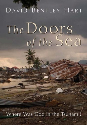 The Doors of the Sea: Where Was God in the Tsunami? by David Bentley Hart (2005-10-04)