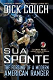 img - for Sua Sponte: The Forging of a Modern American Ranger by Dick Couch (2012-07-03) book / textbook / text book