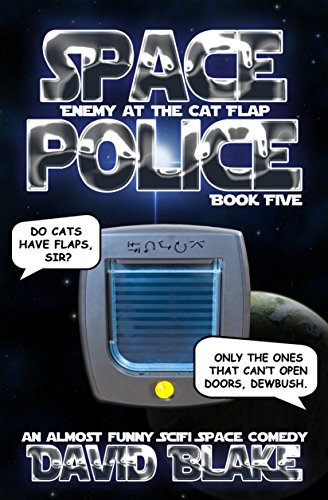 Space Police: Enemy at the Cat Flap, an almost funny SciFi space (Action Flaps)