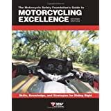 Motorcycle Foundation's Guide to Motorcycling Excellence: Skills, Knowledge & Strategies for Riding Right