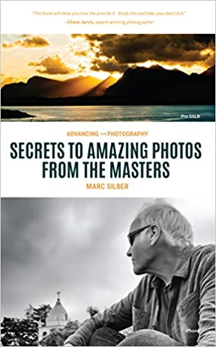 Advancing Your Photography Secrets to Amazing Photos from the Masters