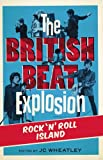 The British Beat Explosion: Rock n'Roll Island