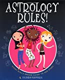 Astrology Rules!: Every Girl's Dream Guide to Her Stars