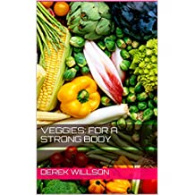 Veggies: For a strong body