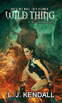 Wild Thing (The Leeth Dossier Book 1) by [Kendall, L. J.]