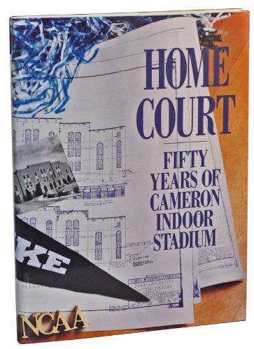 Home Court: Fifty Years of Cameron (Duke University) Indoor Stadium
